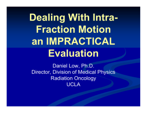 Dealing With Intra- Fraction Motion an IMPRACTICAL Evaluation