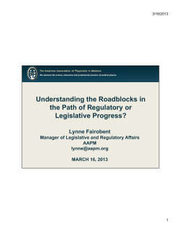 Understanding the Roadblocks in the Path of Regulatory or Legislative Progress? Lynne Fairobent