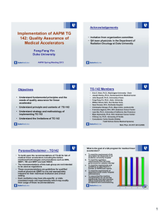 Implementation of AAPM TG 142: Quality Assurance of Medical Accelerators Acknowledgements