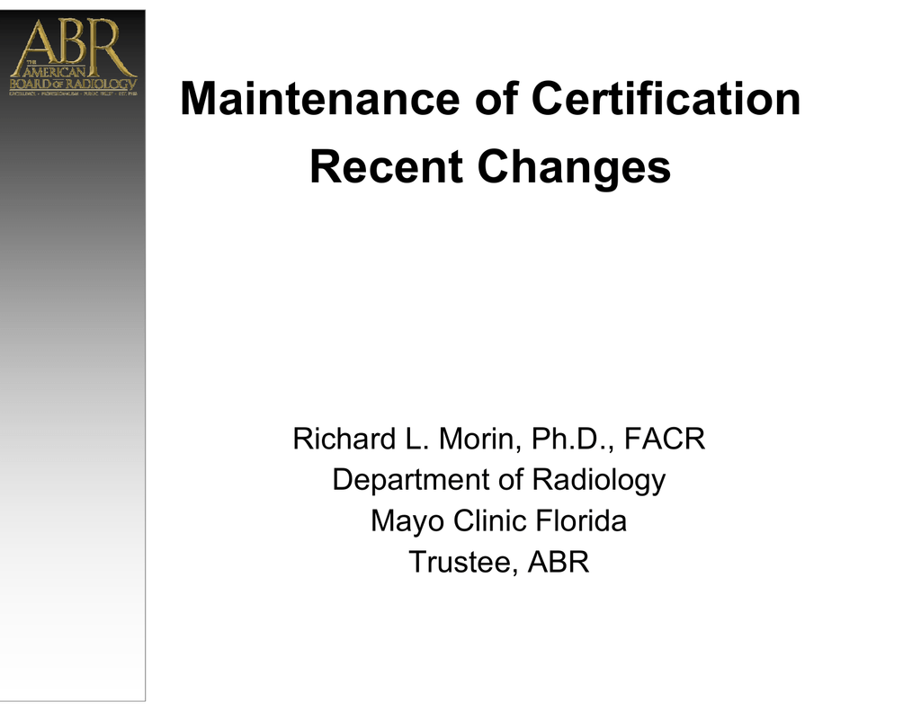 Maintenance Of Certification Recent Changes Richard L Morin Phd