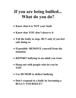 If you are being bullied... What do you do?