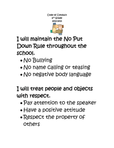I will maintain the No Put Down Rule throughout the school. No Bullying