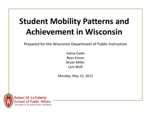 Student Mobility Patterns and Achievement in Wisconsin Selina Eadie