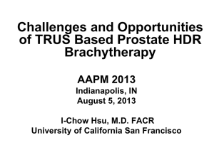 Challenges and Opportunities of TRUS Based Prostate HDR Brachytherapy AAPM 2013