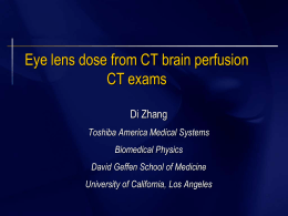 Eye lens dose from CT brain perfusion CT exams Di Zhang