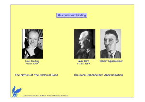 Molecules and binding The Nature of the Chemical Bond The Born-Oppenheimer Approximation