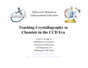 Teaching Crystallography to Chemists in the CCD Era Diffraction Methods in Undergraduate Education