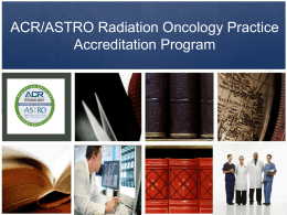 ACR/ASTRO Radiation Oncology Practice Accreditation Program