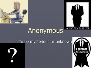 Anonymous To be mysterious or unknown