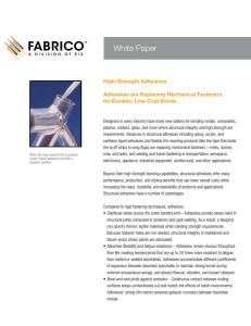 White Paper High-Strength Adhesives Adhesives are Replacing Mechanical Fasteners for Durable, Low-Cost Bonds