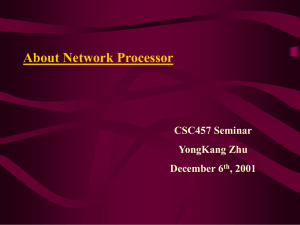 About Network Processor CSC457 Seminar YongKang Zhu December 6