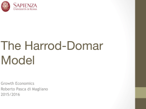 The Harrod-Domar Model Growth Economics Roberto Pasca di Magliano
