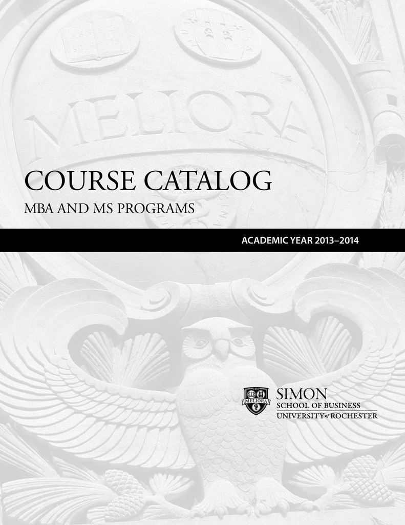 COURSE CATALOG MBA AND MS PROGRAMS ACADEMIC YEAR 2013–2014