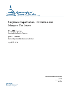 Corporate Expatriation, Inversions, and Mergers: Tax Issues Donald J. Marples Jane G. Gravelle