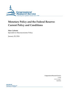 Monetary Policy and the Federal Reserve: Current Policy and Conditions Marc Labonte
