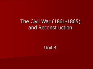 The Civil War (1861-1865) and Reconstruction Unit 4