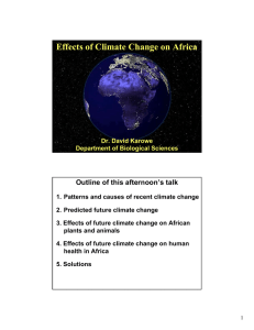 Effects of Climate Change on Africa Outline of this afternoon's talk