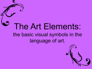 The Art Elements: the basic visual symbols in the language of art.