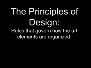 The Principles of Design: Rules that govern how the art elements are organized.