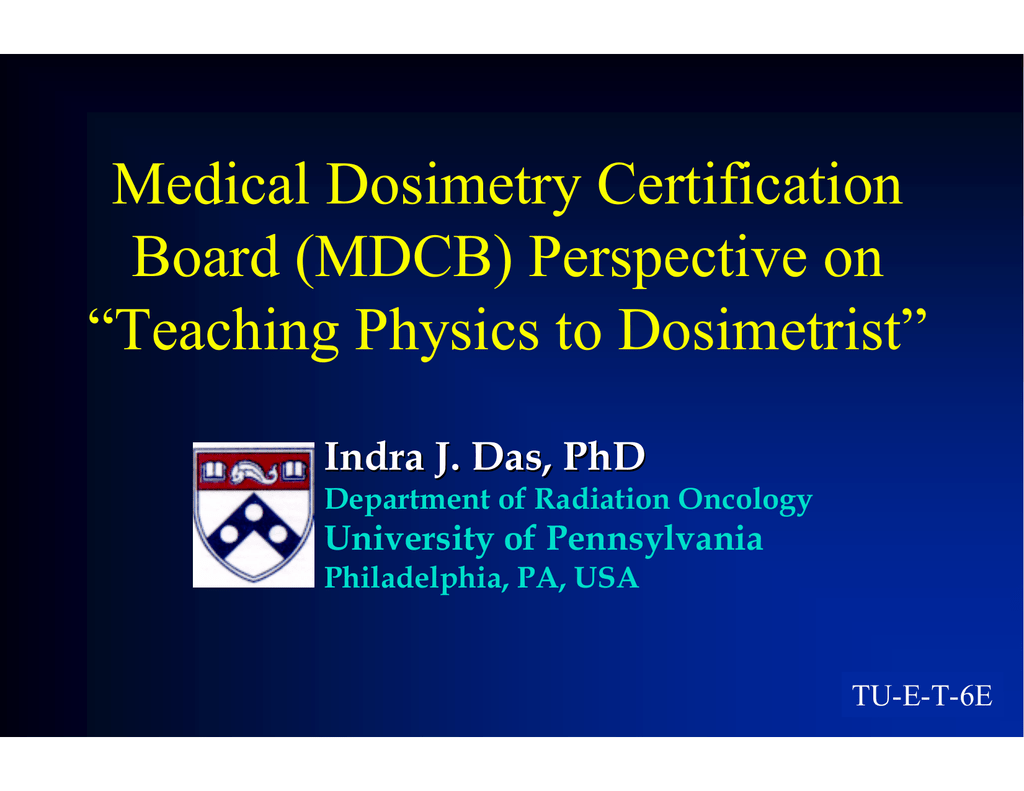 Medical Dosimetry Certification Board Mdcb Perspective On