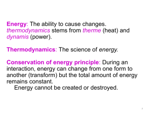 Energy Thermodynamics Conservation of energy principle The ability to cause changes.