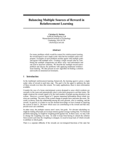 Balancing Multiple Sources of Reward in Reinforcement Learning Abstract