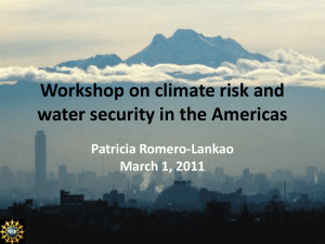 Workshop on climate risk and water security in the Americas Patricia Romero-Lankao