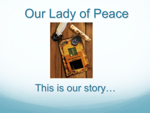 Our Lady of Peace This is our story…