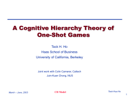 A Cognitive Hierarchy Theory of One-Shot Games Teck H. Ho