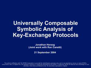 Universally Composable Symbolic Analysis of Key-Exchange Protocols Jonathan Herzog
