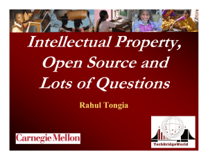 Intellectual Property, Open Source and Lots of Questions Rahul Tongia