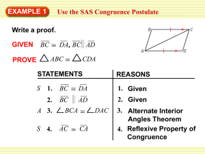 EXAMPLE 1 Use the SAS Congruence Postulate Write a proof. STATEMENTS