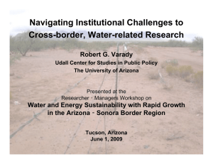 Navigating Institutional Challenges to Cross-border, Water-related Research Robert G. Varady