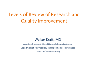 Levels of Review of Research and Quality Improvement Walter Kraft, MD