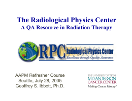 The Radiological Physics Center A QA Resource in Radiation Therapy