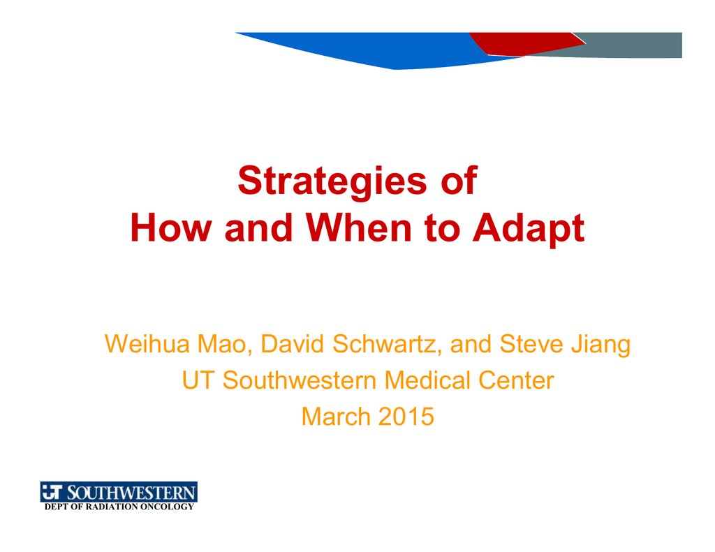 Strategies of How and When to Adapt UT Southwestern Medical