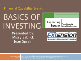 BASICS OF INVESTING Presented by: Missy Bablick