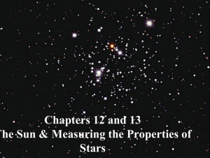 Chapters 12 and 13 The Sun & Measuring the Properties of Stars