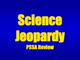Science Jeopardy PSSA Review