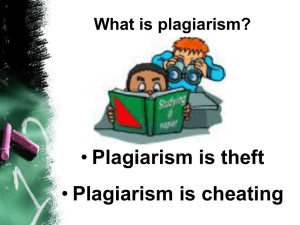 Plagiarism is theft Plagiarism is cheating What is plagiarism?