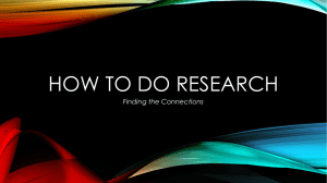 HOW TO DO RESEARCH Finding the Connections
