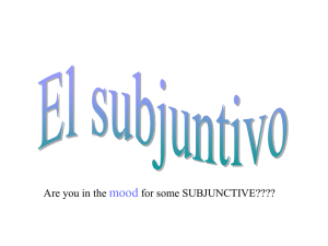 mood Are you in the for some SUBJUNCTIVE????
