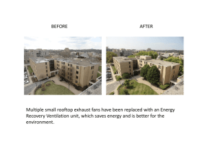 BEFORE AFTER Multiple small rooftop exhaust fans have been replaced with an... Recovery Ventilation unit, which saves energy and is better for...