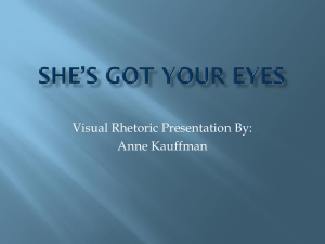 Visual Rhetoric Presentation By: Anne Kauffman