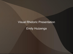 Visual Rhetoric Presentation Emily Huizenga