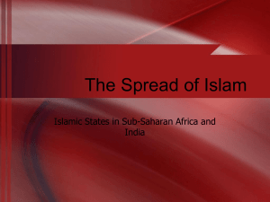 The Spread of Islam Islamic States in Sub-Saharan Africa and India