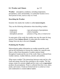 8.1: Weather and Climate Weather  pg. 319