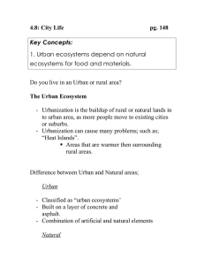 4.8: City Life  pg. 148 1. Urban ecosystems depend on natural
