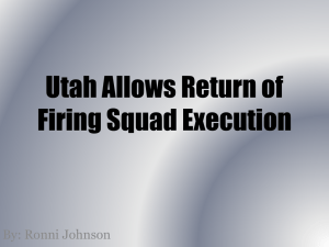 Utah Allows Return of Firing Squad Execution By: Ronni Johnson