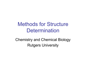 Methods for Structure Determination Chemistry and Chemical Biology Rutgers University